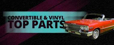 Convertible & Vinyl Top Parts